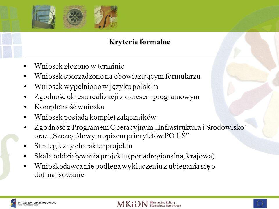 Kryteria formalne Wniosek złożono w terminie Wniosek sporządzono na obowiązującym formularzu Wniosek wypełniono w języku polskim Zgodność okresu reali