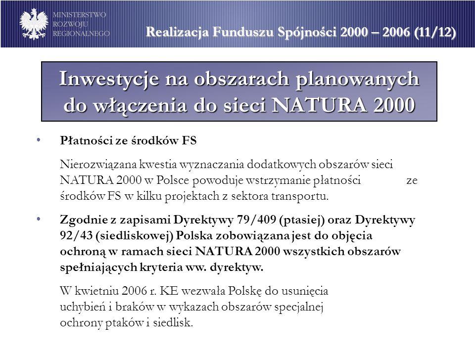 Inwestycje na obszarach planowanych do włączenia do sieci NATURA 2000 Realizacja Funduszu Spójności 2000 – 2006 (11/12) Płatności ze środków FS Nieroz