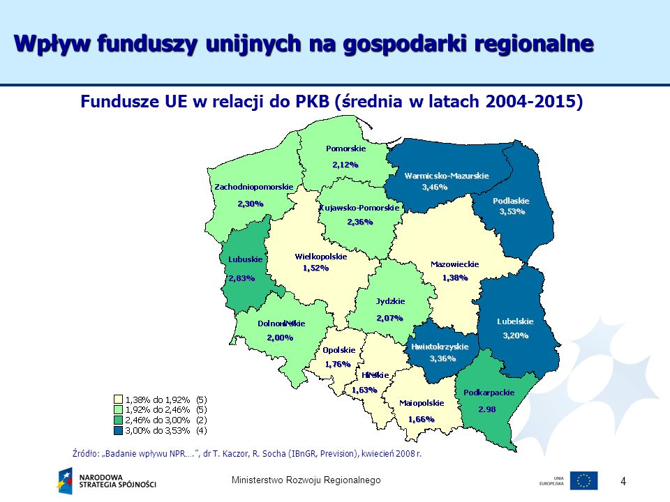 Ministerstwo Rozwoju Regionalnego 4 Wpływ funduszy unijnych na gospodarki regionalne Fundusze UE w relacji do PKB (średnia w latach 2004-2015) Źródło:
