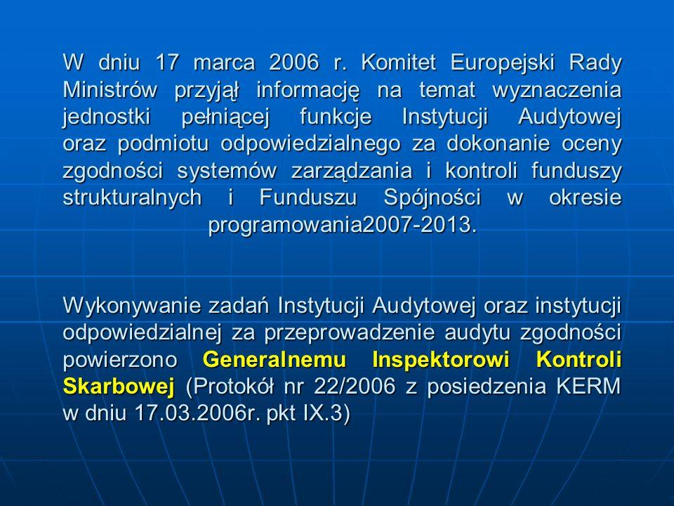 W dniu 17 marca 2006 r. Komitet Europejski Rady Ministrów przyjął informację na temat wyznaczenia jednostki pełniącej funkcje Instytucji Audytowej ora
