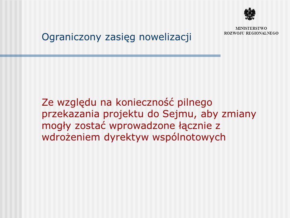 Podstawowe założenia nowelizacji Skrócenie procedur przetargowych Zniesienie utrudnień nie wynikających z prawa UE Pełna odpowiedzialność zamawiającego Uwolnienie sektora prywatnego od zasad sektora publicznego Zaostrzenie przepisów dotyczących naruszenia dyscypliny finansów publicznych.