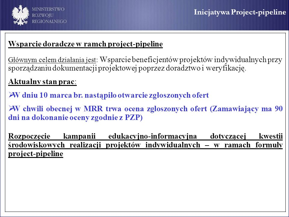 Wsparcie doradcze w ramch project-pipeline Głównym celem działania jest: Wsparcie beneficjentów projektów indywidualnych przy sporządzaniu dokumentacji projektowej poprzez doradztwo i weryfikację.