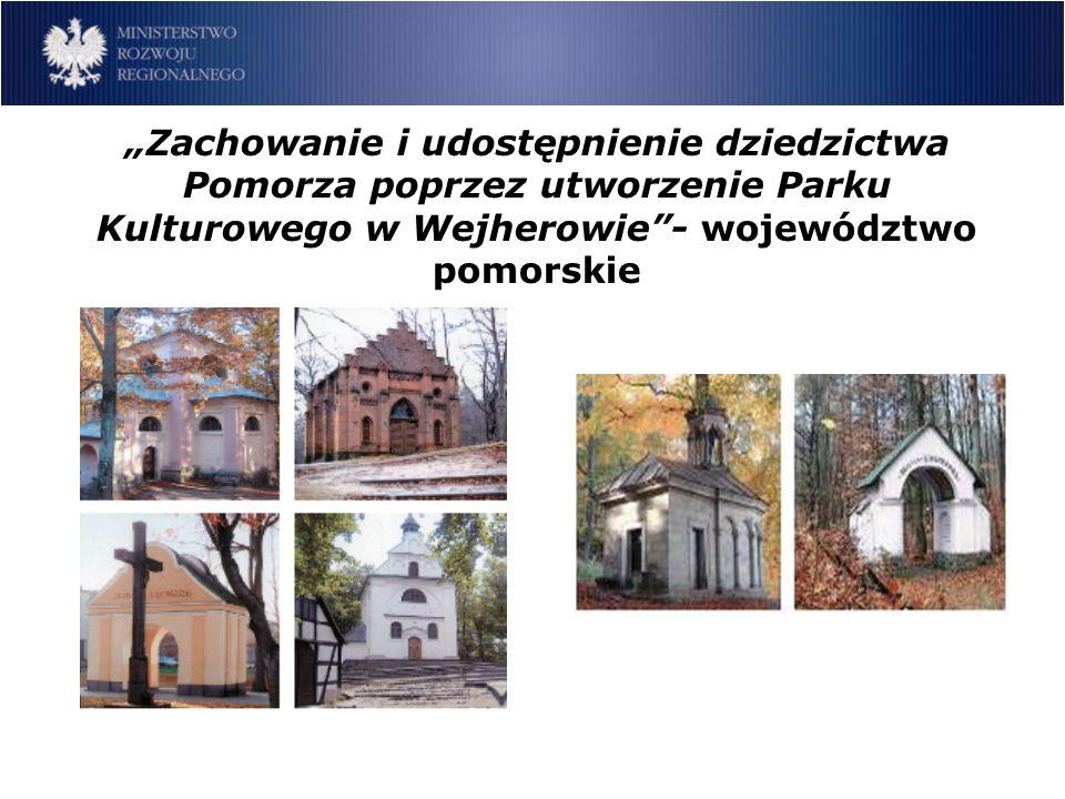 Zachowanie i udostępnienie dziedzictwa Pomorza poprzez utworzenie Parku Kulturowego w Wejherowie- województwo pomorskie