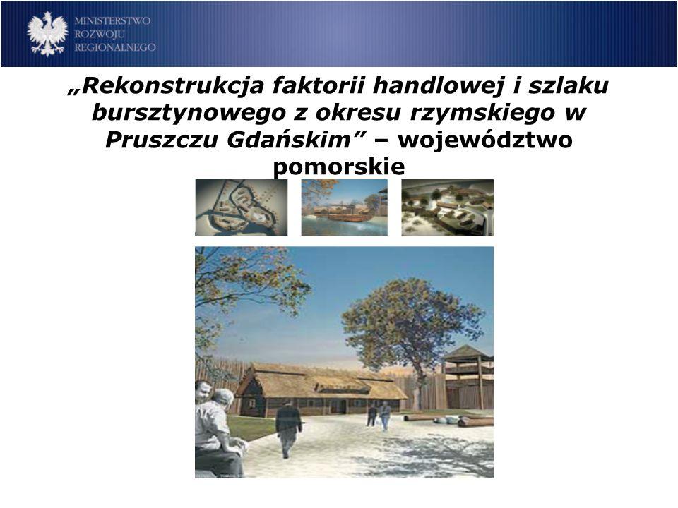 Rekonstrukcja faktorii handlowej i szlaku bursztynowego z okresu rzymskiego w Pruszczu Gdańskim – województwo pomorskie