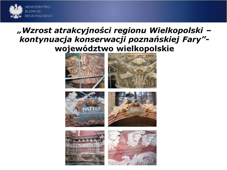 Wzrost atrakcyjności regionu Wielkopolski – kontynuacja konserwacji poznańskiej Fary- województwo wielkopolskie