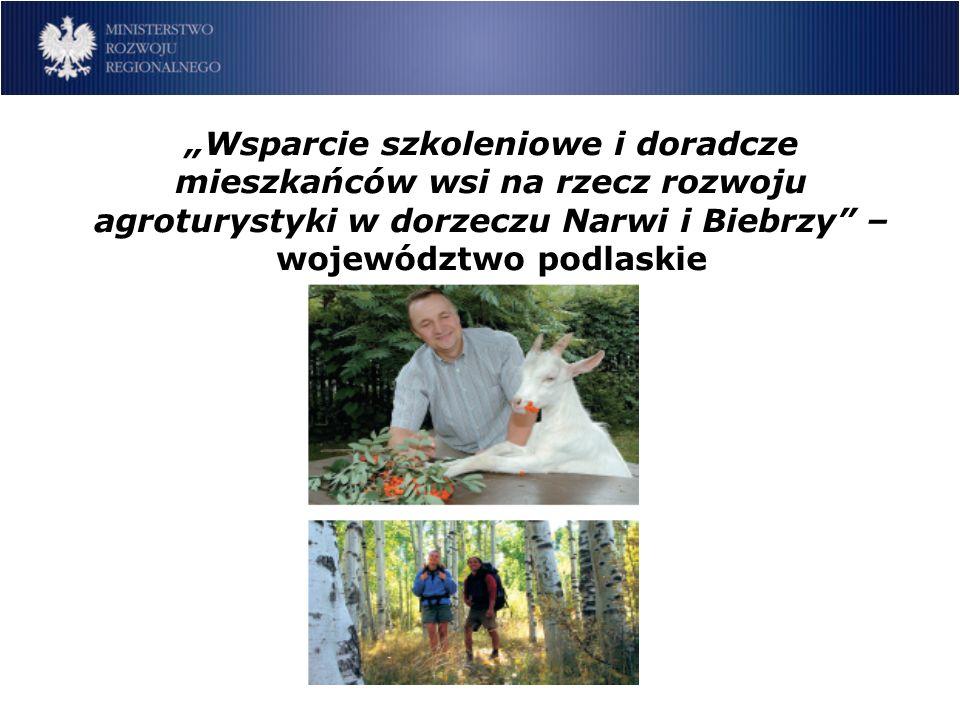 Wsparcie szkoleniowe i doradcze mieszkańców wsi na rzecz rozwoju agroturystyki w dorzeczu Narwi i Biebrzy – województwo podlaskie