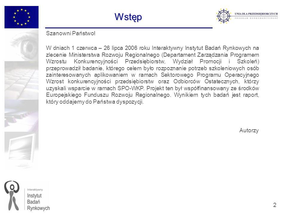 2 Wstęp Szanowni Państwo! W dniach 1 czerwca – 26 lipca 2006 roku Interaktywny Instytut Badań Rynkowych na zlecenie Ministerstwa Rozwoju Regionalnego