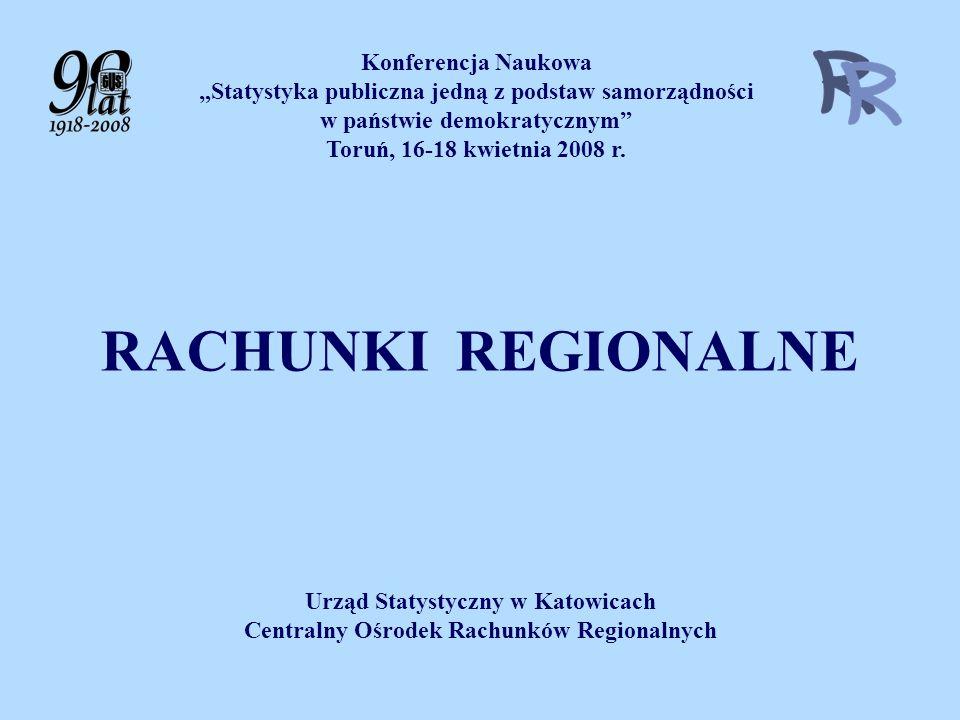 RACHUNKI REGIONALNE Urząd Statystyczny w Katowicach Centralny Ośrodek Rachunków Regionalnych Konferencja Naukowa Statystyka publiczna jedną z podstaw