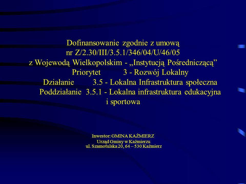 Dofinansowanie zgodnie z umową nr Z/2.30/III/3.5.1/346/04/U/46/05 z Wojewodą Wielkopolskim - Instytucją Pośredniczącą Priorytet 3 - Rozwój Lokalny Dzi