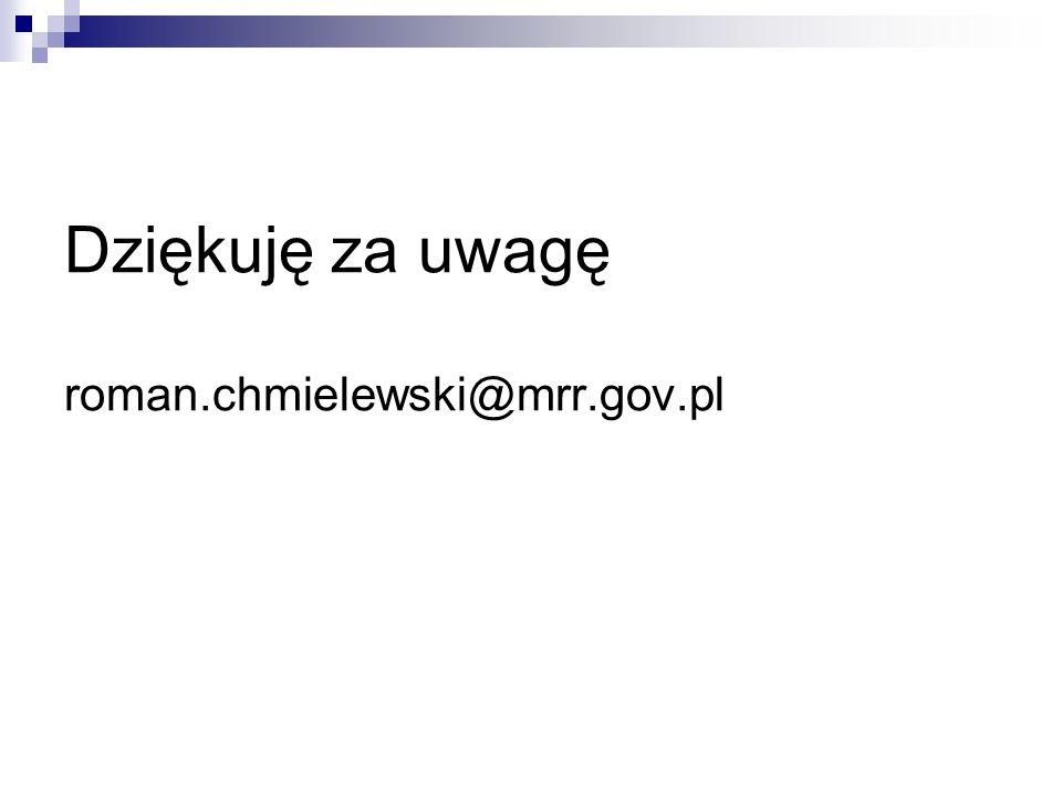 Dziękuję za uwagę roman.chmielewski@mrr.gov.pl