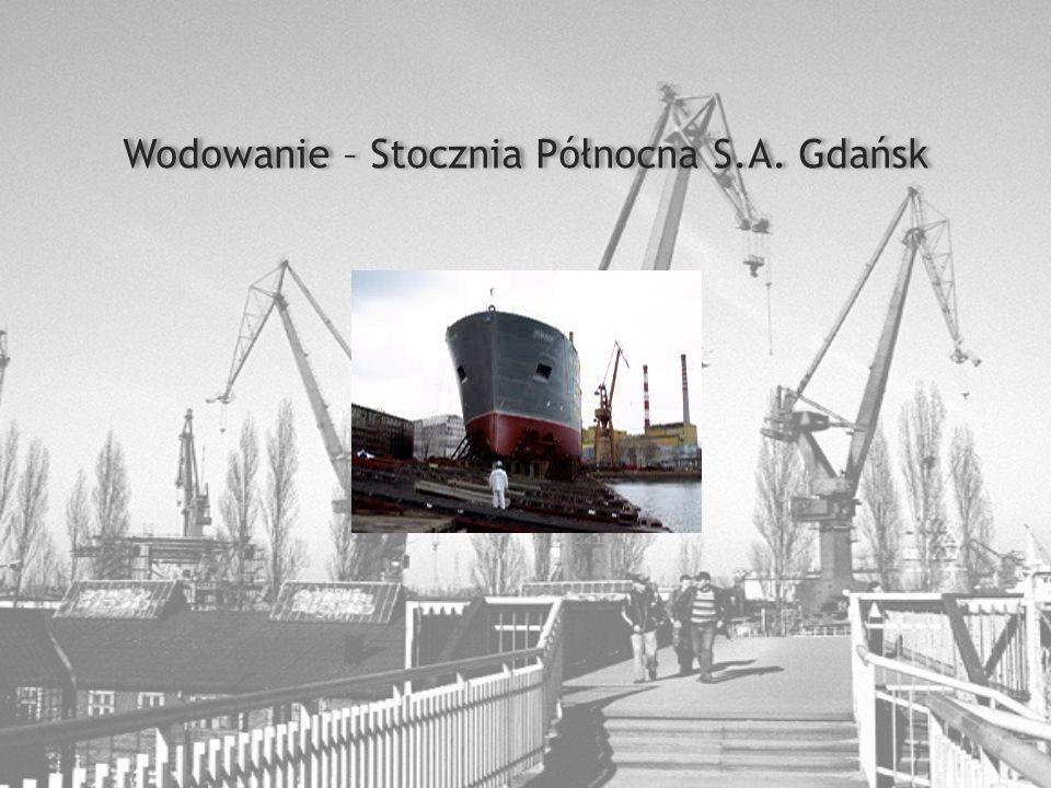 Wodowanie – Stocznia Północna S.A. Gdańsk