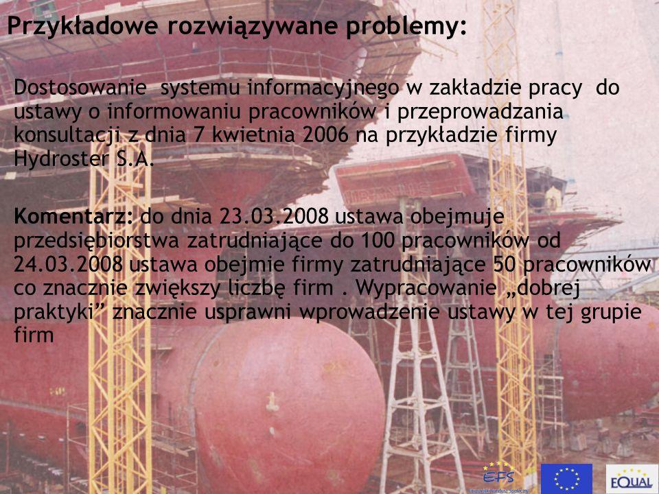 Przykładowe rozwiązywane problemy: Dostosowanie systemu informacyjnego w zakładzie pracy do ustawy o informowaniu pracowników i przeprowadzania konsul