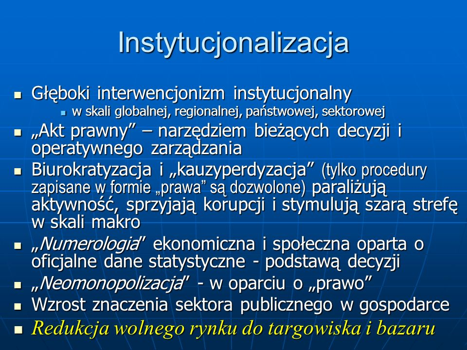 Instytucjonalizacja Głęboki interwencjonizm instytucjonalny Głęboki interwencjonizm instytucjonalny w skali globalnej, regionalnej, państwowej, sektor