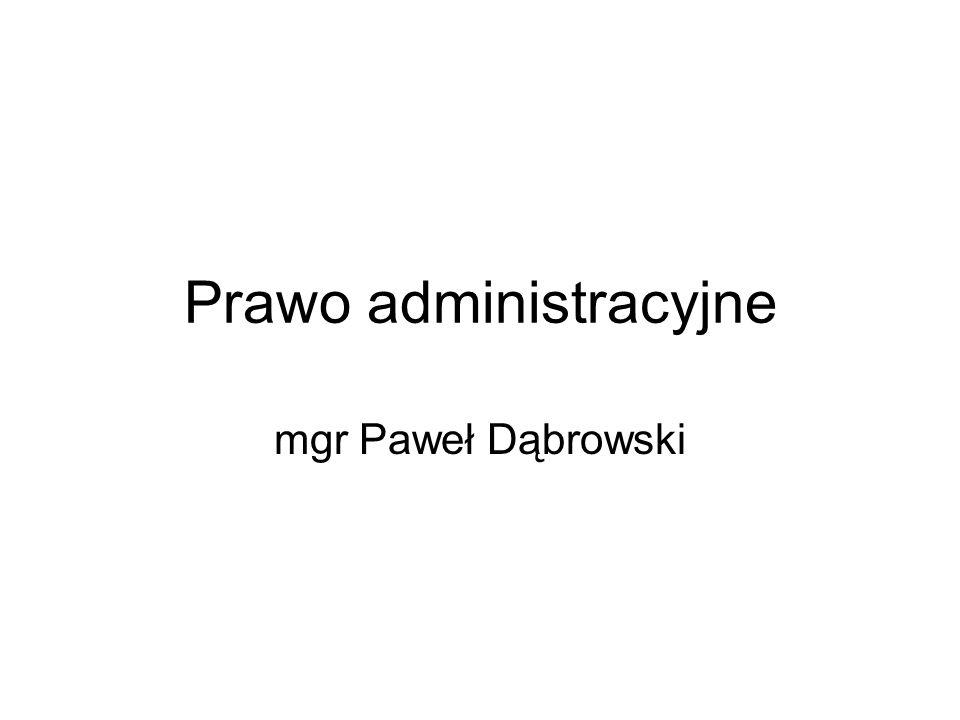 Prawo administracyjne mgr Paweł Dąbrowski