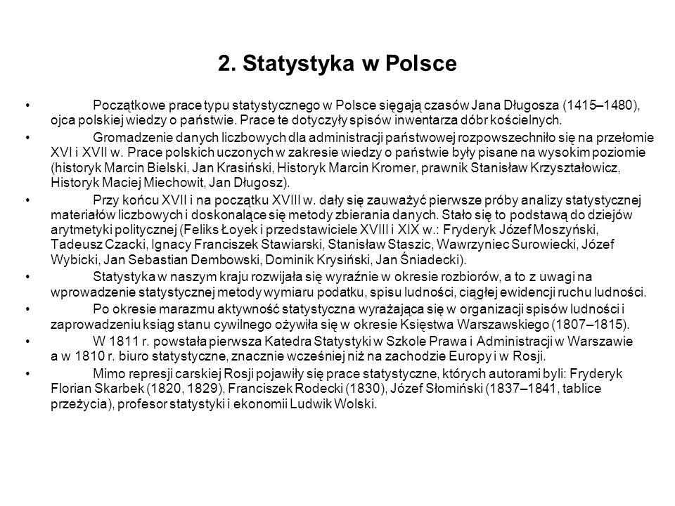W drugiej połowie XIX w.ukazały się prace statystyczne Mieczysława Marassea (1866).