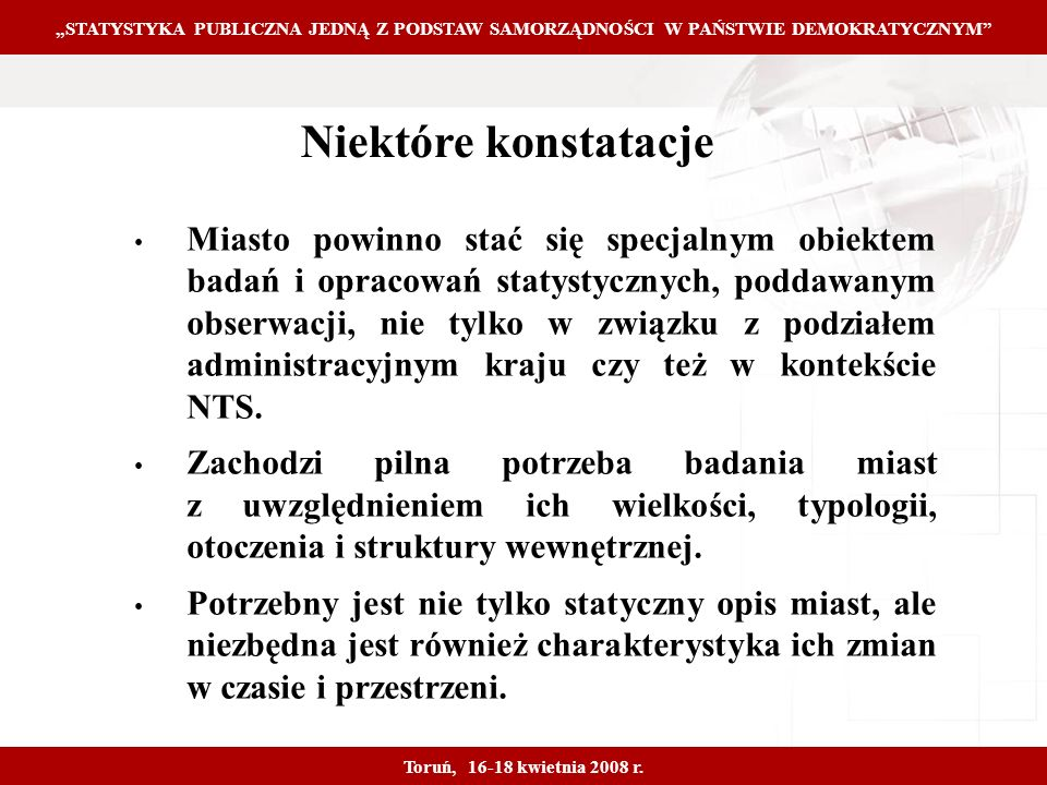 Proprietary and Confidential 19 STATYSTYKA PUBLICZNA JEDNĄ Z PODSTAW SAMORZĄDNOŚCI W PAŃSTWIE DEMOKRATYCZNYM Toruń, 16-18 kwietnia 2008 r.