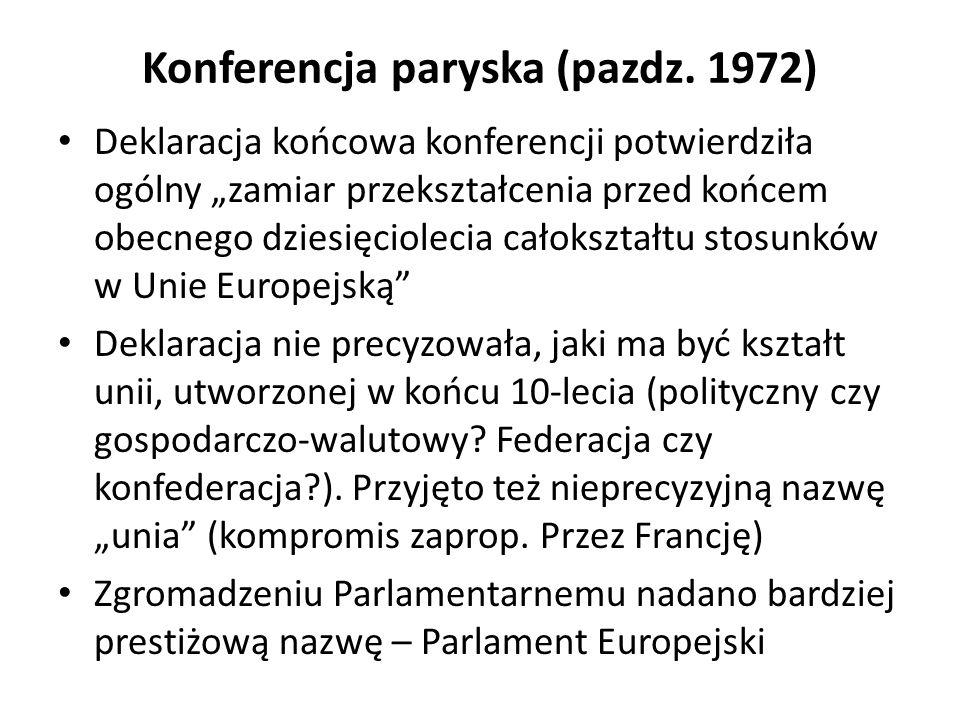 Konferencja paryska (pazdz. 1972) Deklaracja końcowa konferencji potwierdziła ogólny zamiar przekształcenia przed końcem obecnego dziesięciolecia cało