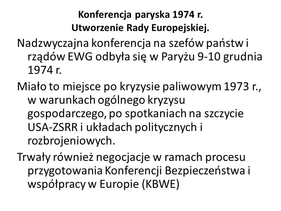 Konferencja paryska 1974 r. Utworzenie Rady Europejskiej. Nadzwyczajna konferencja na szefów państw i rządów EWG odbyła się w Paryżu 9-10 grudnia 1974