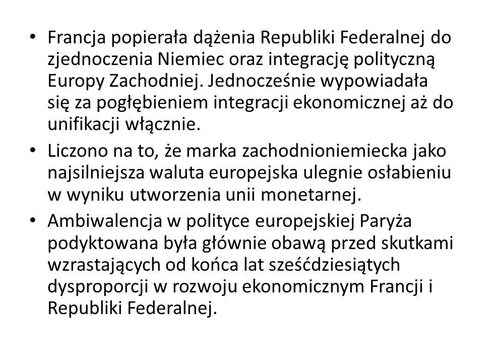 Francja popierała dążenia Republiki Federalnej do zjednoczenia Niemiec oraz integrację polityczną Europy Zachodniej. Jednocześnie wypowiadała się za p