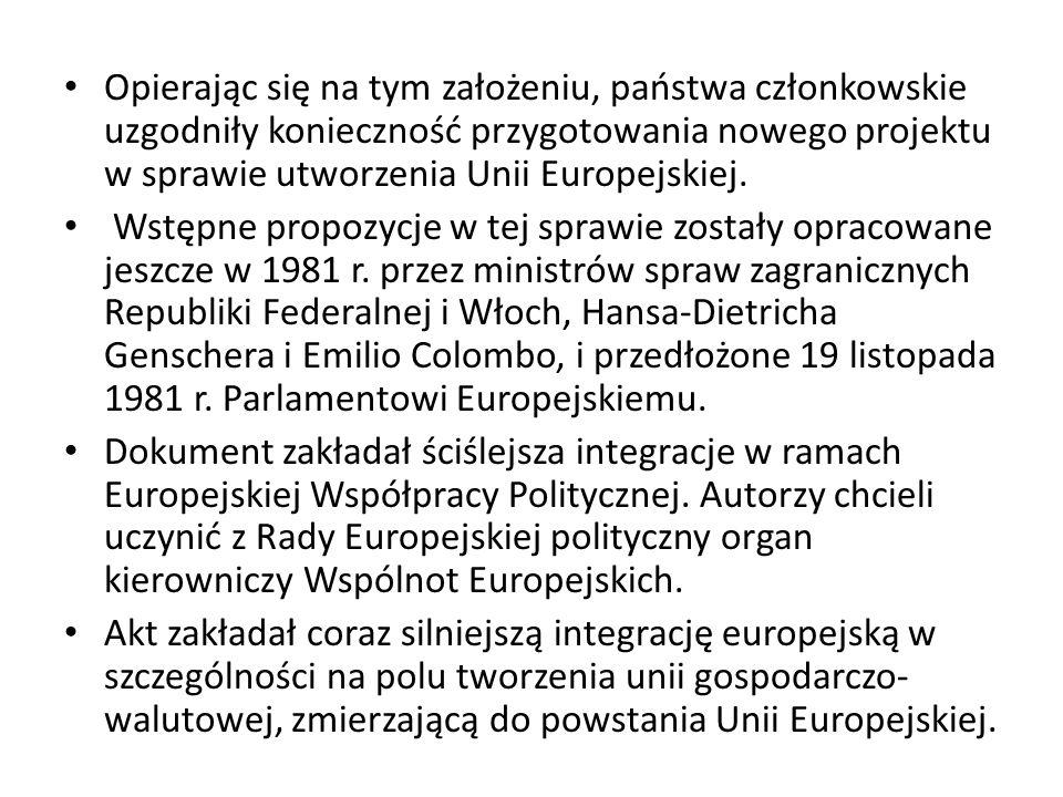 Opierając się na tym założeniu, państwa członkowskie uzgodniły konieczność przygotowania nowego projektu w sprawie utworzenia Unii Europejskiej. Wstęp