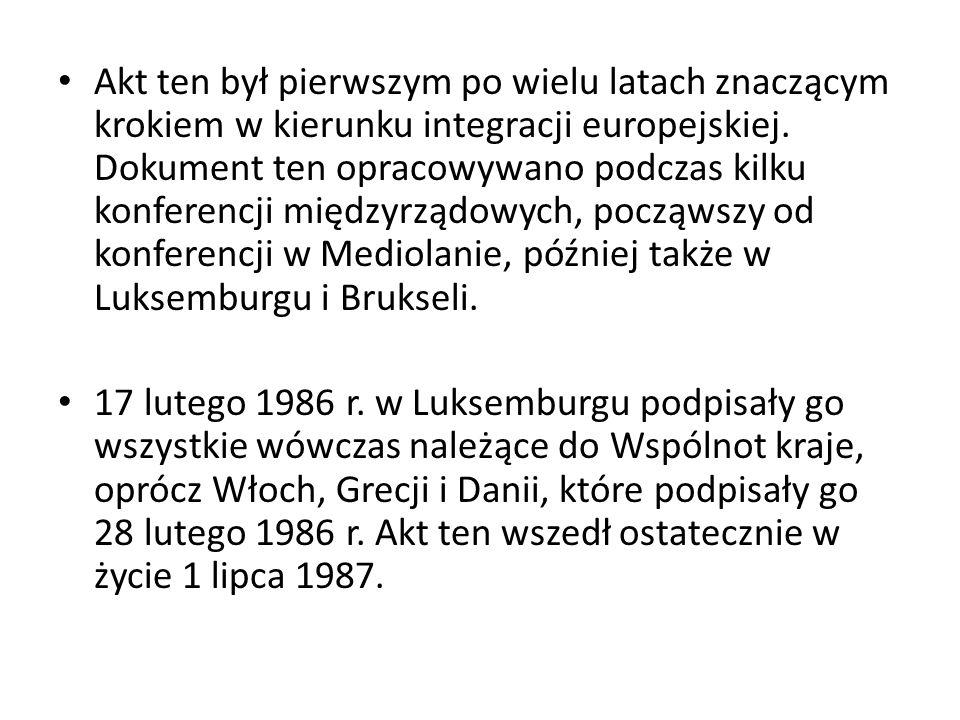 Akt ten był pierwszym po wielu latach znaczącym krokiem w kierunku integracji europejskiej. Dokument ten opracowywano podczas kilku konferencji między