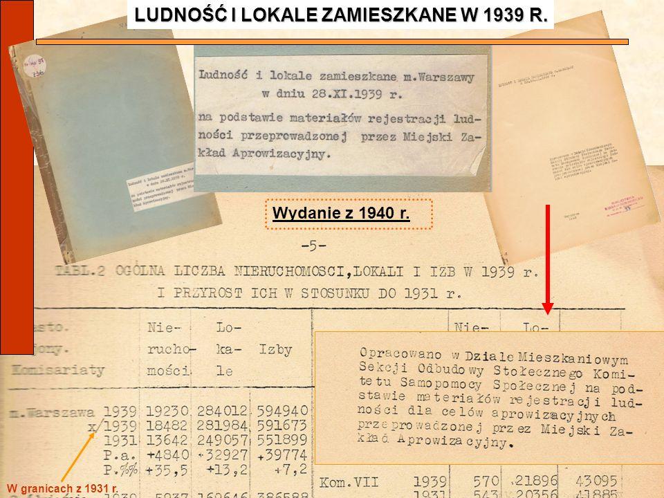 3 LUDNOŚĆ I LOKALE ZAMIESZKANE W 1939 R. Wydanie z 1940 r. W granicach z 1931 r.