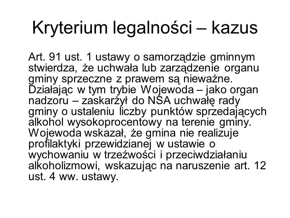 Kryterium legalności – kazus Art. 91 ust. 1 ustawy o samorządzie gminnym stwierdza, że uchwała lub zarządzenie organu gminy sprzeczne z prawem są niew