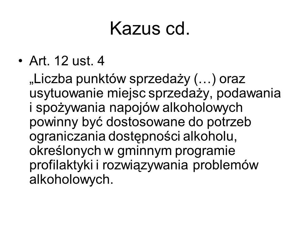 Kazus cd. Art. 12 ust. 4 Liczba punktów sprzedaży (…) oraz usytuowanie miejsc sprzedaży, podawania i spożywania napojów alkoholowych powinny być dosto
