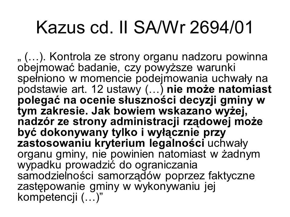 Kazus cd. II SA/Wr 2694/01 (…). Kontrola ze strony organu nadzoru powinna obejmować badanie, czy powyższe warunki spełniono w momencie podejmowania uc