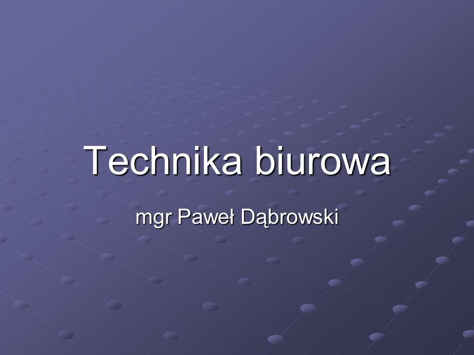 Technika biurowa mgr Paweł Dąbrowski