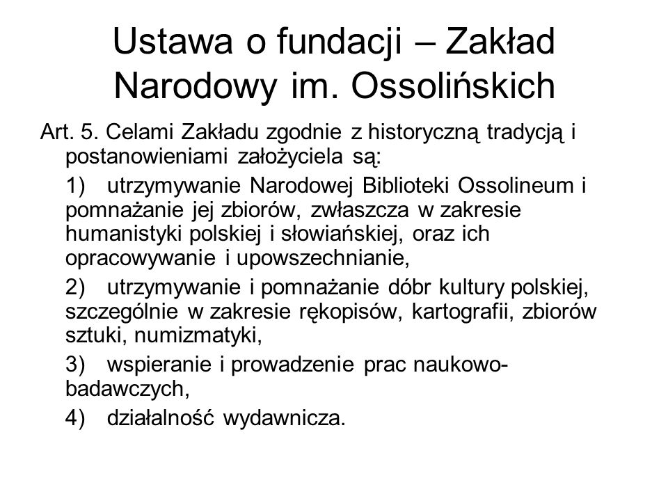 Ustawa o fundacji – Zakład Narodowy im. Ossolińskich Art.