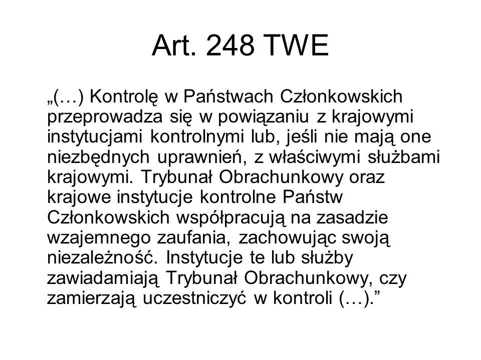 Art. 248 TWE (…) Kontrolę w Państwach Członkowskich przeprowadza się w powiązaniu z krajowymi instytucjami kontrolnymi lub, jeśli nie mają one niezbęd