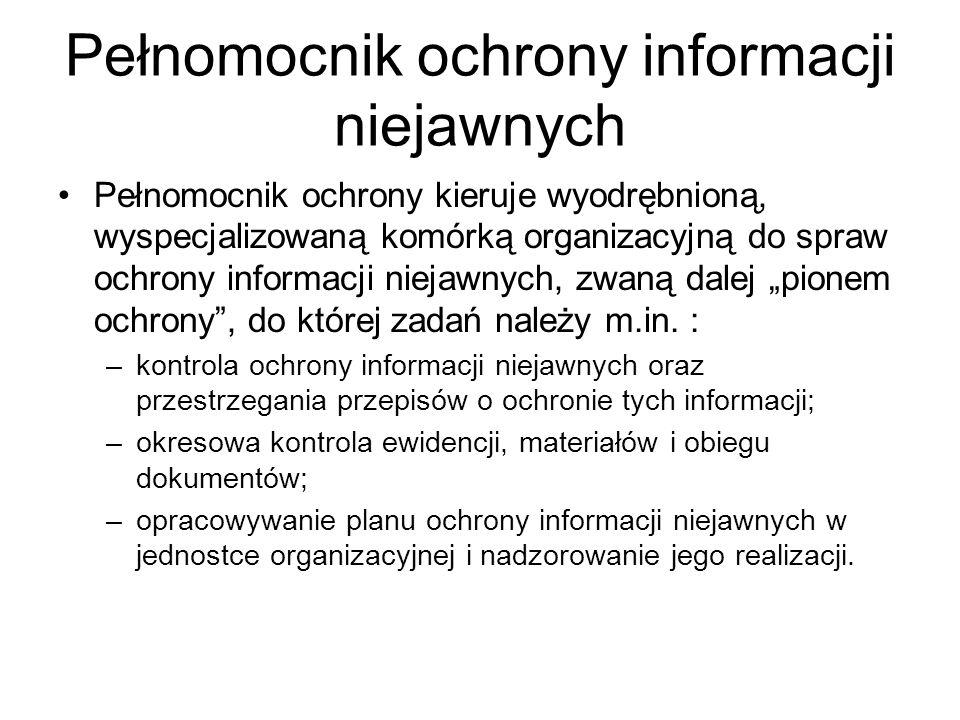 Pełnomocnik ochrony informacji niejawnych Pełnomocnik ochrony kieruje wyodrębnioną, wyspecjalizowaną komórką organizacyjną do spraw ochrony informacji