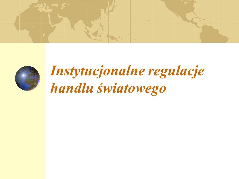 Nacjonalizm i wielonarodowość w gospodarce światowej; GATT i WTO; Integracja regionalna