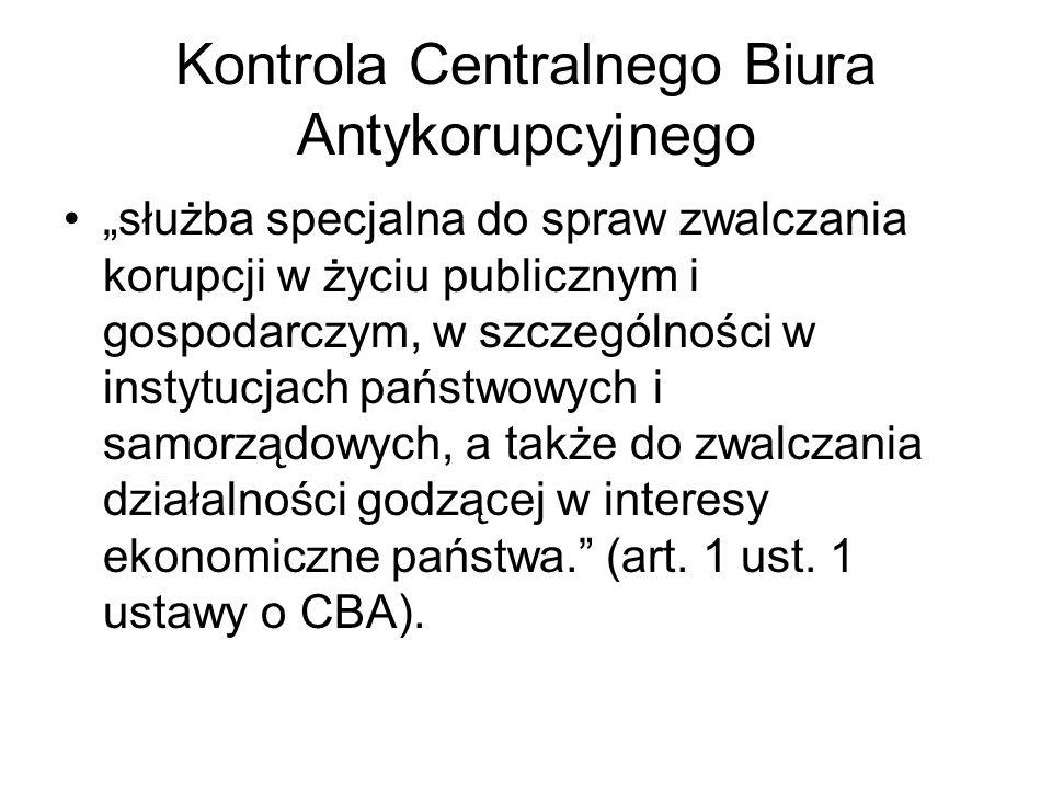 Kontrola Centralnego Biura Antykorupcyjnego służba specjalna do spraw zwalczania korupcji w życiu publicznym i gospodarczym, w szczególności w instytu