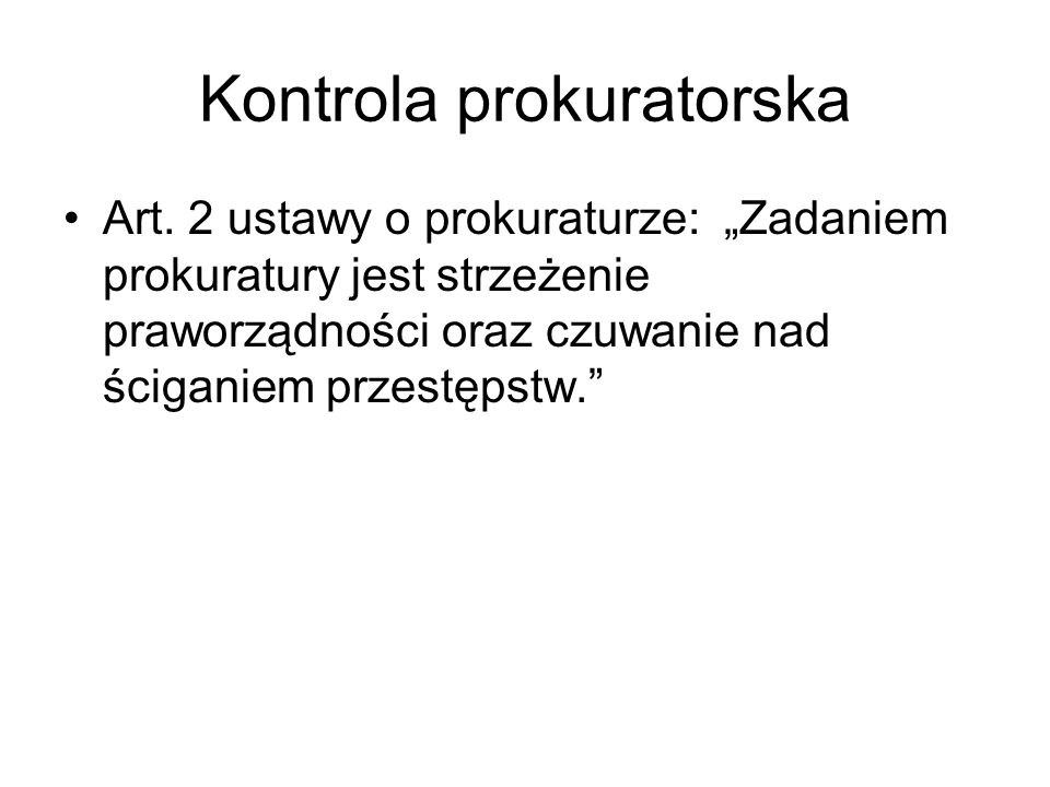 Kontrola prokuratorska Art.3 ust. 1. Zadania określone w art.