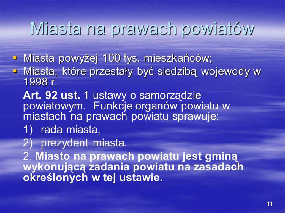 11 Miasta na prawach powiatów Miasta powyżej 100 tys. mieszkańców; Miasta powyżej 100 tys. mieszkańców; Miasta, które przestały być siedzibą wojewody