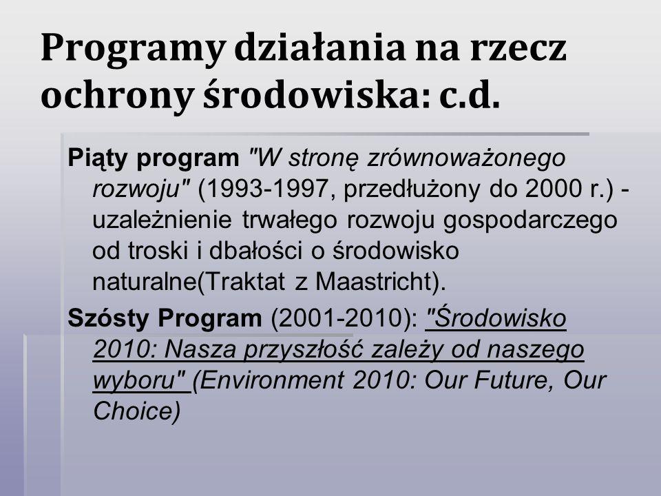 Programy działania na rzecz ochrony środowiska: c.d. Piąty program