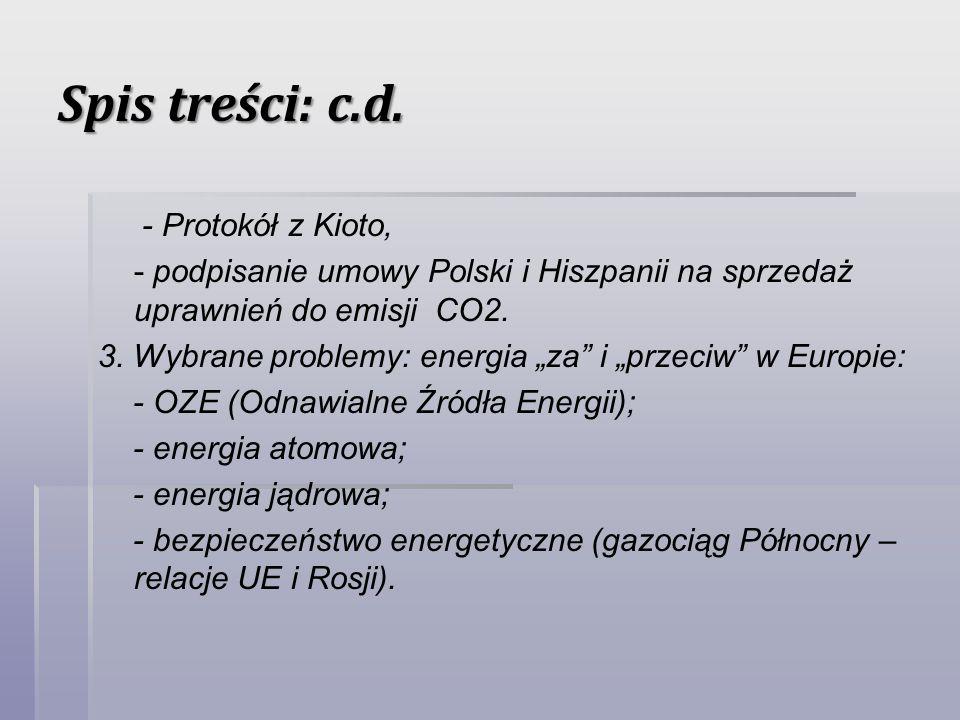 Spis treści: c.d. - Protokół z Kioto, - podpisanie umowy Polski i Hiszpanii na sprzedaż uprawnień do emisji CO2. 3. Wybrane problemy: energia za i prz