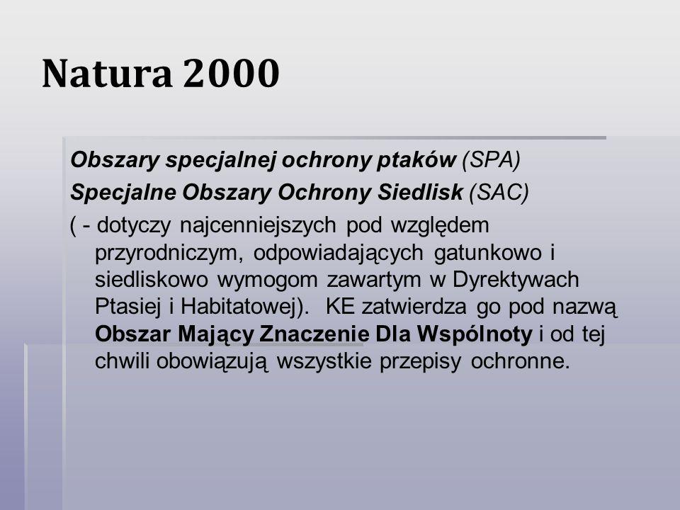 Natura 2000 Obszary specjalnej ochrony ptaków (SPA) Specjalne Obszary Ochrony Siedlisk (SAC) ( - dotyczy najcenniejszych pod względem przyrodniczym, o