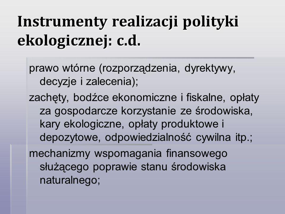 Instrumenty realizacji polityki ekologicznej: c.d. prawo wtórne (rozporządzenia, dyrektywy, decyzje i zalecenia); zachęty, bodźce ekonomiczne i fiskal