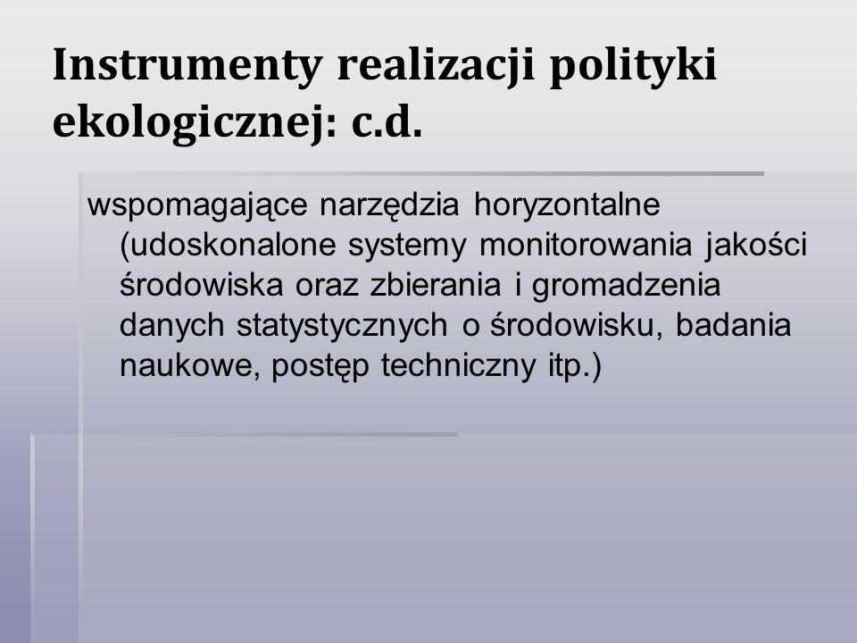 Instrumenty realizacji polityki ekologicznej: c.d. wspomagające narzędzia horyzontalne (udoskonalone systemy monitorowania jakości środowiska oraz zbi
