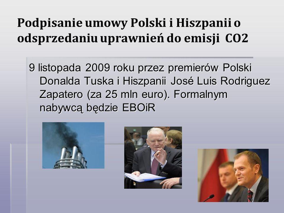 Podpisanie umowy Polski i Hiszpanii o odsprzedaniu uprawnień do emisji CO2 9 listopada 2009 roku przez premierów Polski Donalda Tuska i Hiszpanii José