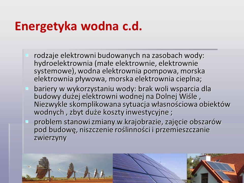 Energetyka wodna c.d. rodzaje elektrowni budowanych na zasobach wody: hydroelektrownia (małe elektrownie, elektrownie systemowe), wodna elektrownia po
