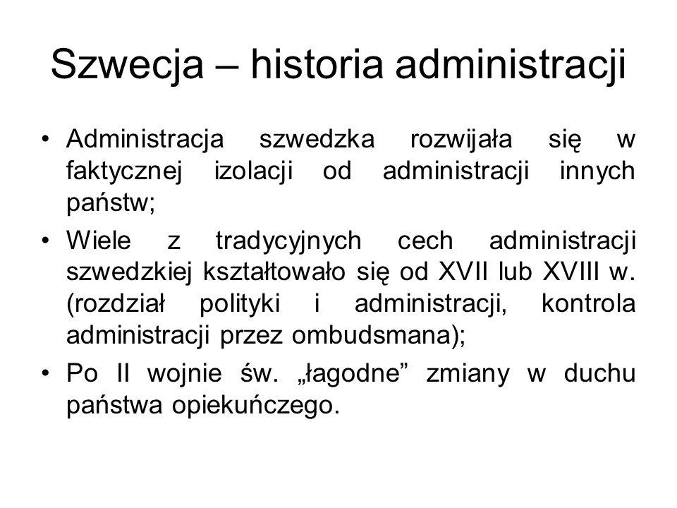 Szwecja – historia administracji Administracja szwedzka rozwijała się w faktycznej izolacji od administracji innych państw; Wiele z tradycyjnych cech administracji szwedzkiej kształtowało się od XVII lub XVIII w.