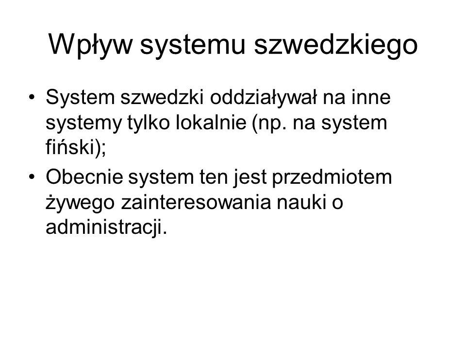 Wpływ systemu szwedzkiego System szwedzki oddziaływał na inne systemy tylko lokalnie (np. na system fiński); Obecnie system ten jest przedmiotem żyweg