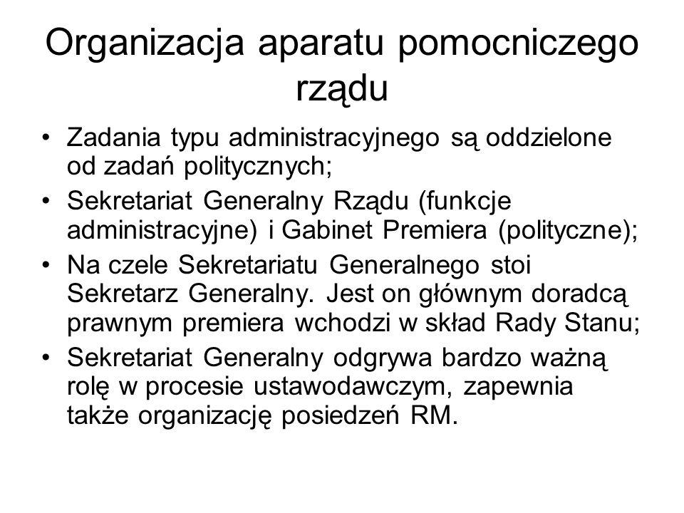 Organizacja aparatu pomocniczego rządu Zadania typu administracyjnego są oddzielone od zadań politycznych; Sekretariat Generalny Rządu (funkcje admini