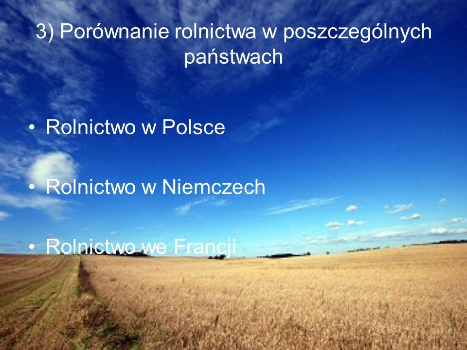 Polska Blisko połowę terytorium polski stanowią użytki rolne Główne uprawy Niski procent zatrudnionych w rolnictwie