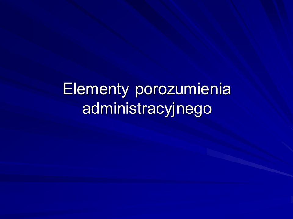 Elementy porozumienia administracyjnego