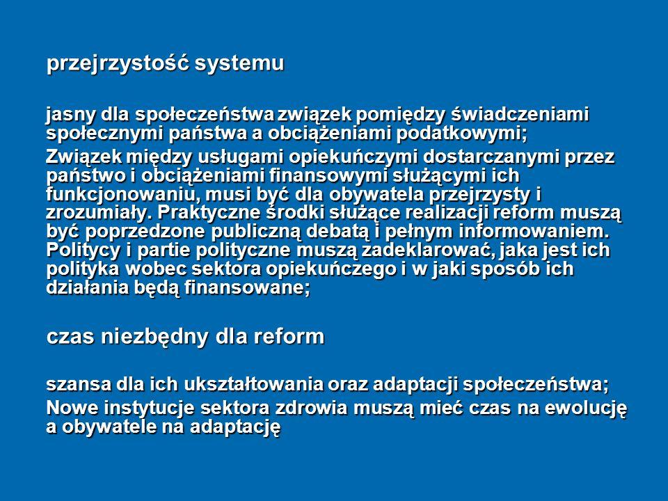 przejrzystość systemu jasny dla społeczeństwa związek pomiędzy świadczeniami społecznymi państwa a obciążeniami podatkowymi; Związek między usługami o